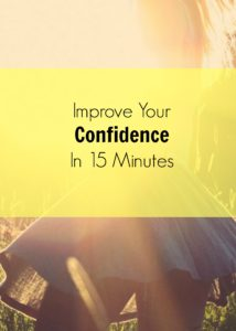 Improve your confidence in 15 minutes