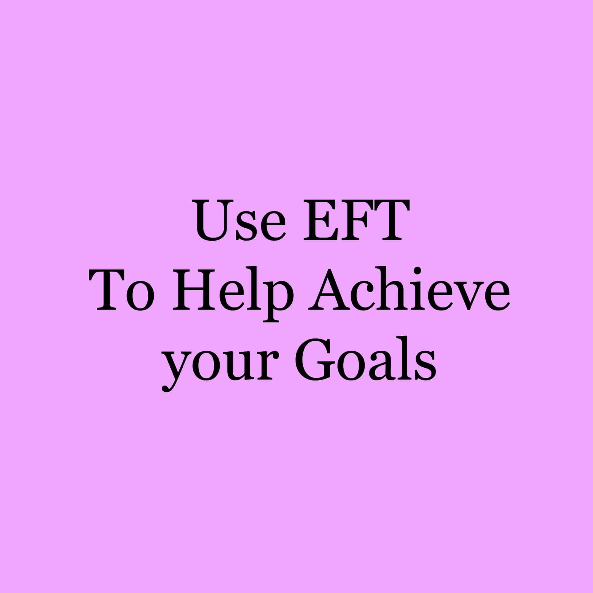 EFT for Goals ~ Release negative beliefs and emotions using EFT (Emotional Freedom Techniques).