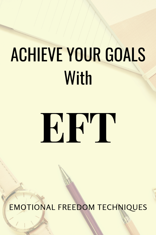 This EFT script will help you release any resistance to achieving your goals #EFT #goalsetting #EmotionalFreedomTechniques