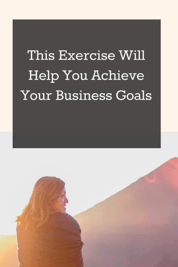 This exercise will help you achieve your business goals.
