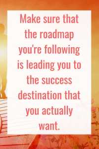 Make sure the road you are travelling is leading you to the success you want. #Business #Quote #Success #Mindset #Goalsetting
