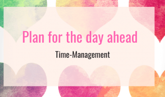Time-management tip - Plan for the day ahead