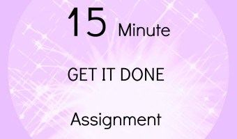 15 minute GET IT DONE! assignment
