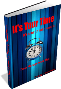 It's your time. Time management tips