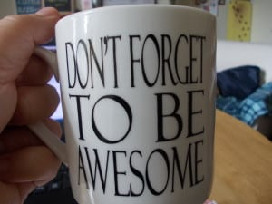 Don't forget to be awesome ~ Back to business post