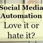 Social Media Automation -Love it or hate it, let's talk?