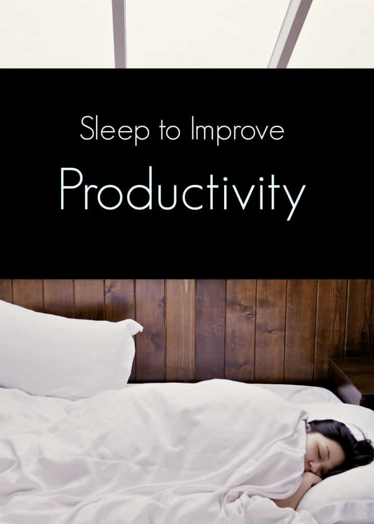 """Sleep to improve productivity in your business day. I was advised to sleep 8-hours each night and my initial thoughts were """"That's crazy"""" I thought, I was too busy to sleep that many hours but soon realized that I was busy but not productive. After just a week of getting more sleep I found my productivity levels were so much better as was my life in general. Give it a go for yourself. Click through for tips to help get more sleep."""