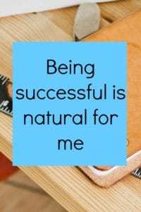 Being success is natural for me affirmation