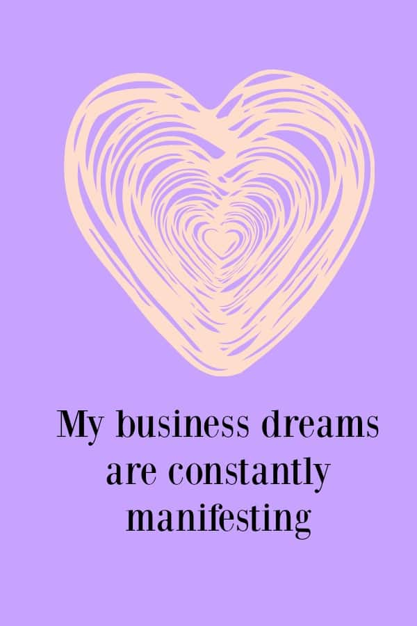 This is a fantastic business affirmation to help make you a positive match for the business you want to manifest