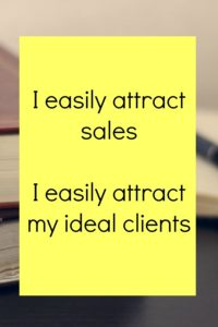 I easily attract sales - I easily attract my ideal clients and many more affirmations