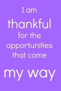 Thankful for the opportunities that come my way affirmation