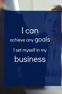 Business goals affirmations and a big collection of success mindset affirmations