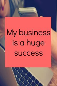 My business is a huge success -Affirmations for business success. Video included for you to listen to.