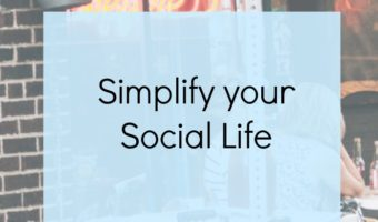 Simplify your social life and make sure you have the time and money for the things you really want to do