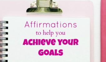 Affirmations to help you achieve your goals