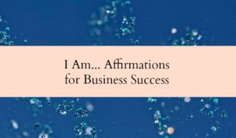 I am... Affirmations for business success