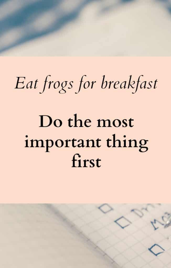 Do the most important thing first in your business day. 5 tips to ensure you achieve your most important business tasks each and every business day.