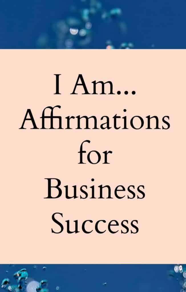 10 Powerful I Am    Affirmations for business success - Plus Printout