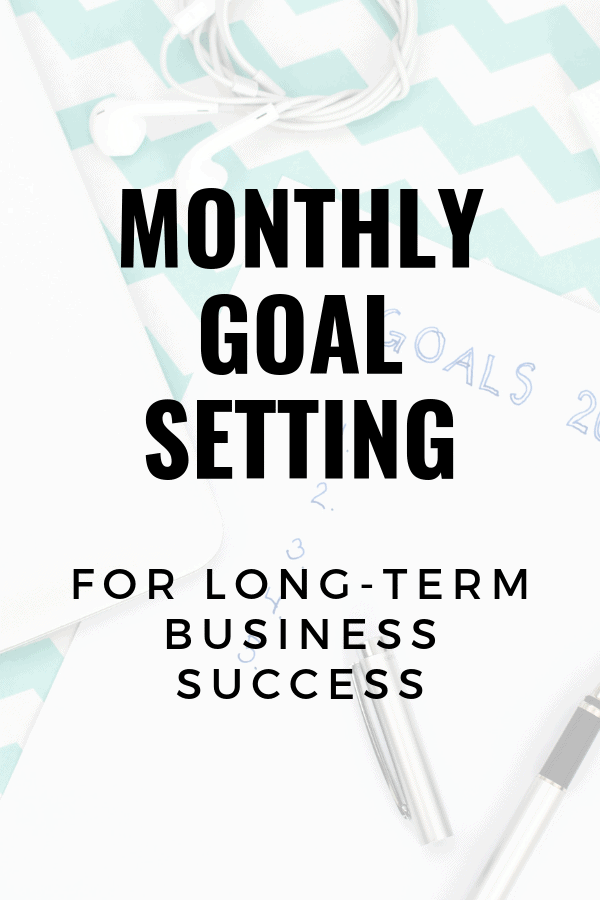 Monthly goal setting for long-term business success