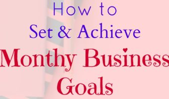 How to set and achieve your monthly business goals