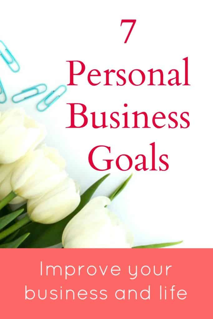 7 personal business goals to improve your life and business