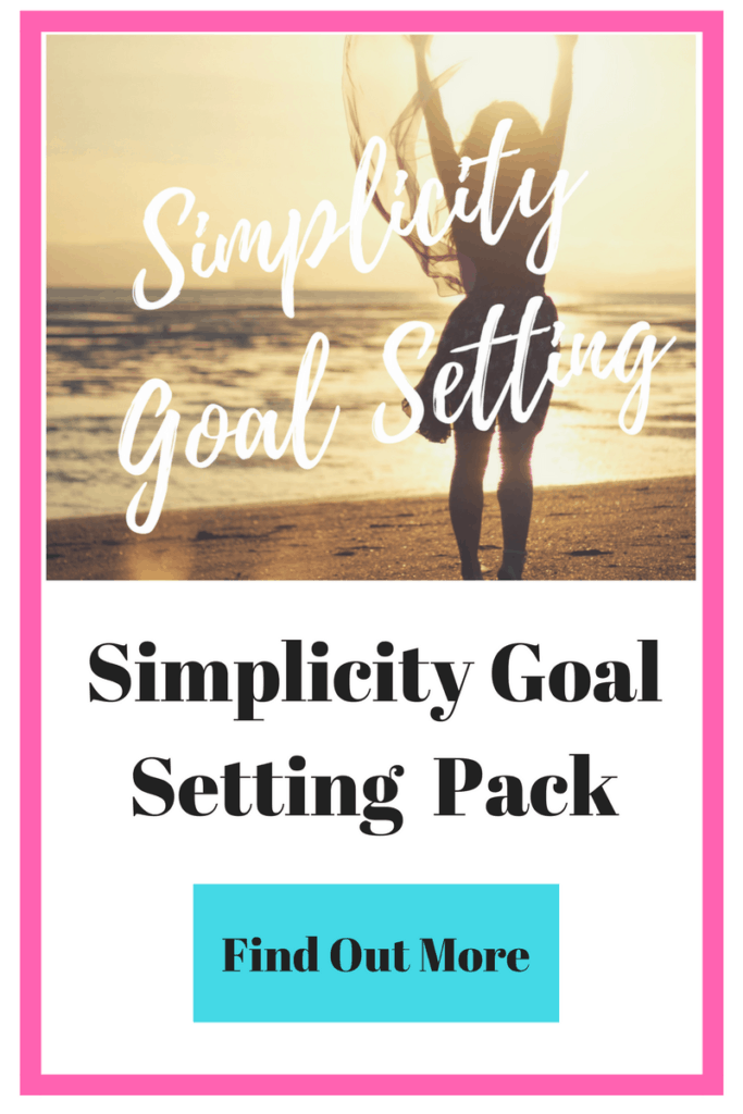 Simplicity Goal Setting Pack - Create space to focus on the important things in life.