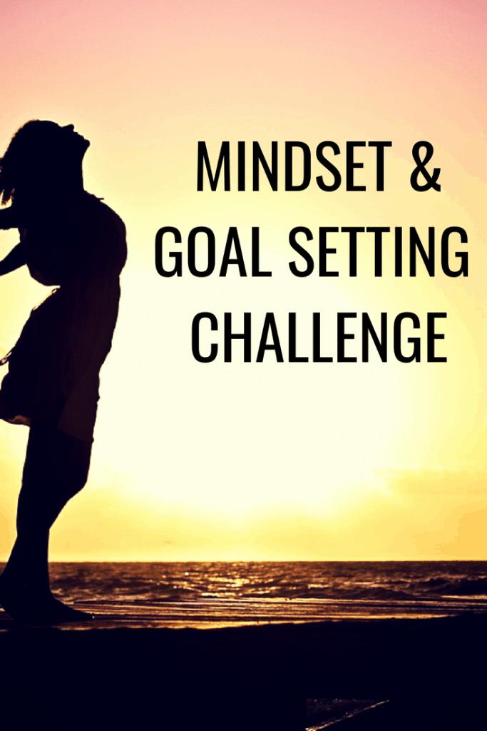 Mindset and goal setting challenge.