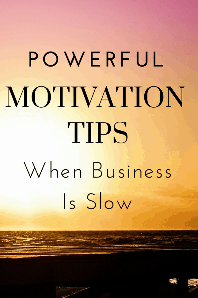 Powerful motivation tips for when business is slow plus EFT Motivation Booster