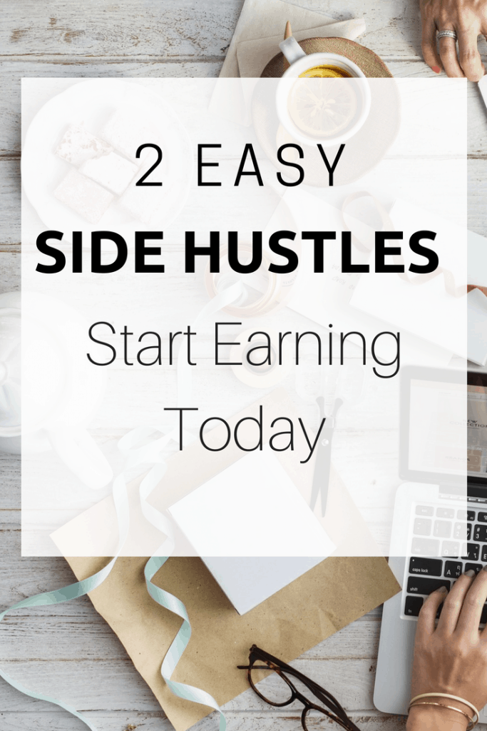 easy side hustles that you can start making money today - No special skills needed - work from home in your spare time.