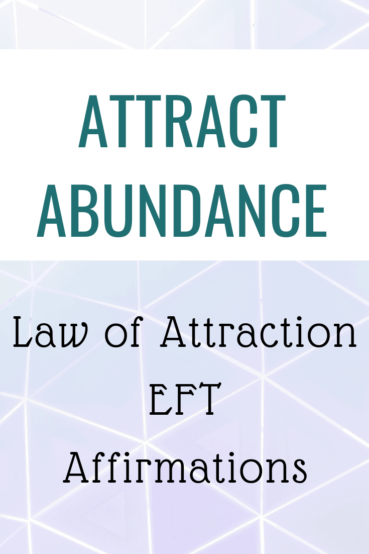 Attract abundance - law of attraction EFT and Affirmations