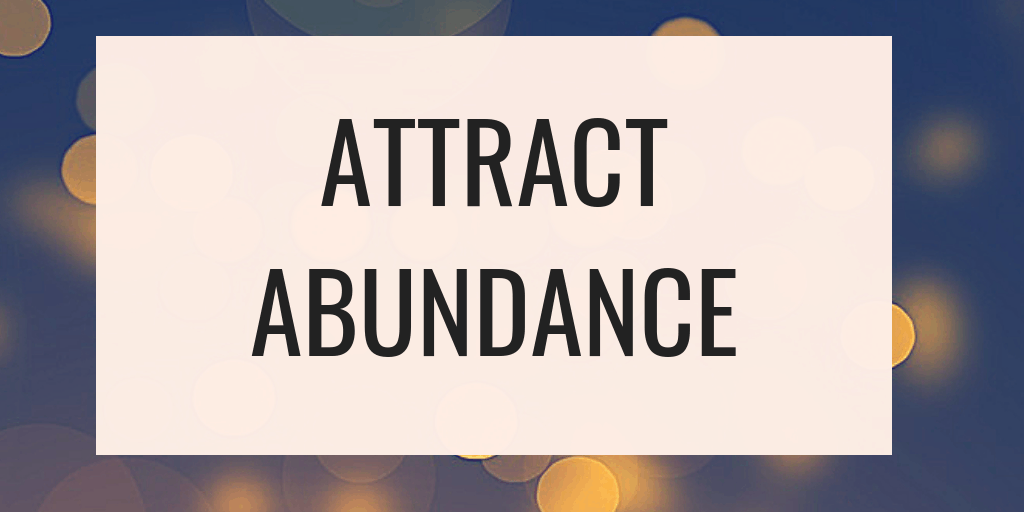 How to attract abundance in to your life - EFT, law of attraction, affirmations