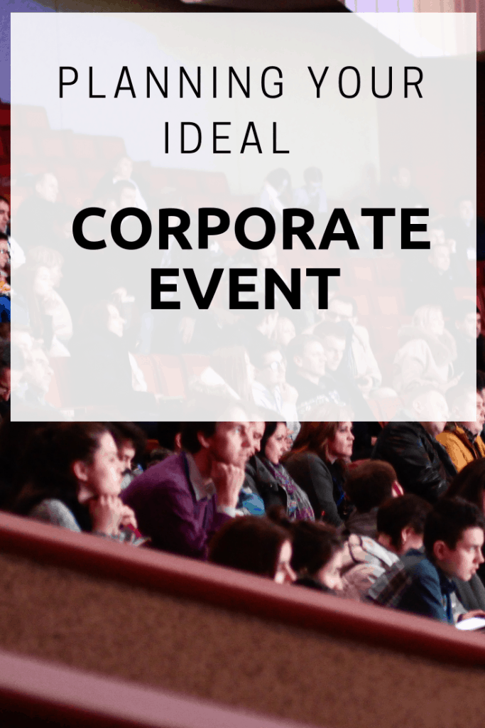Planning your ideal corporate event - When planning a corporate event there are a number of things to bear in mind so that you can make sure that you plan out as well as possible, and get the most out of it.