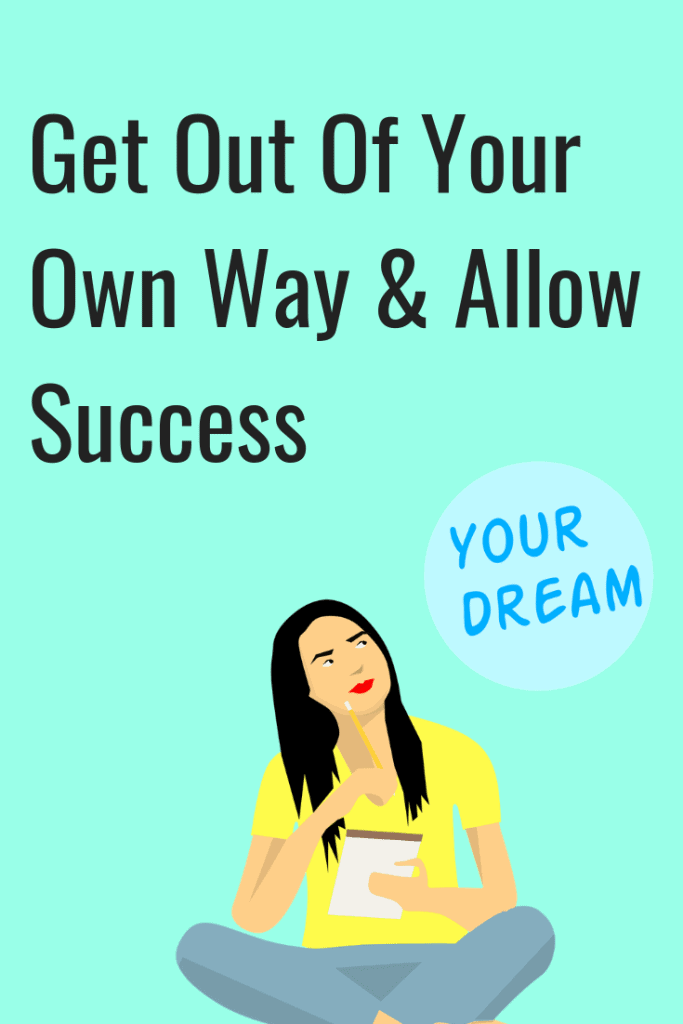 Tips to help you get out of your own way and allow success.  Includes EFT script and Affirmations. #SuccessMindset #lawofattraction #EFT