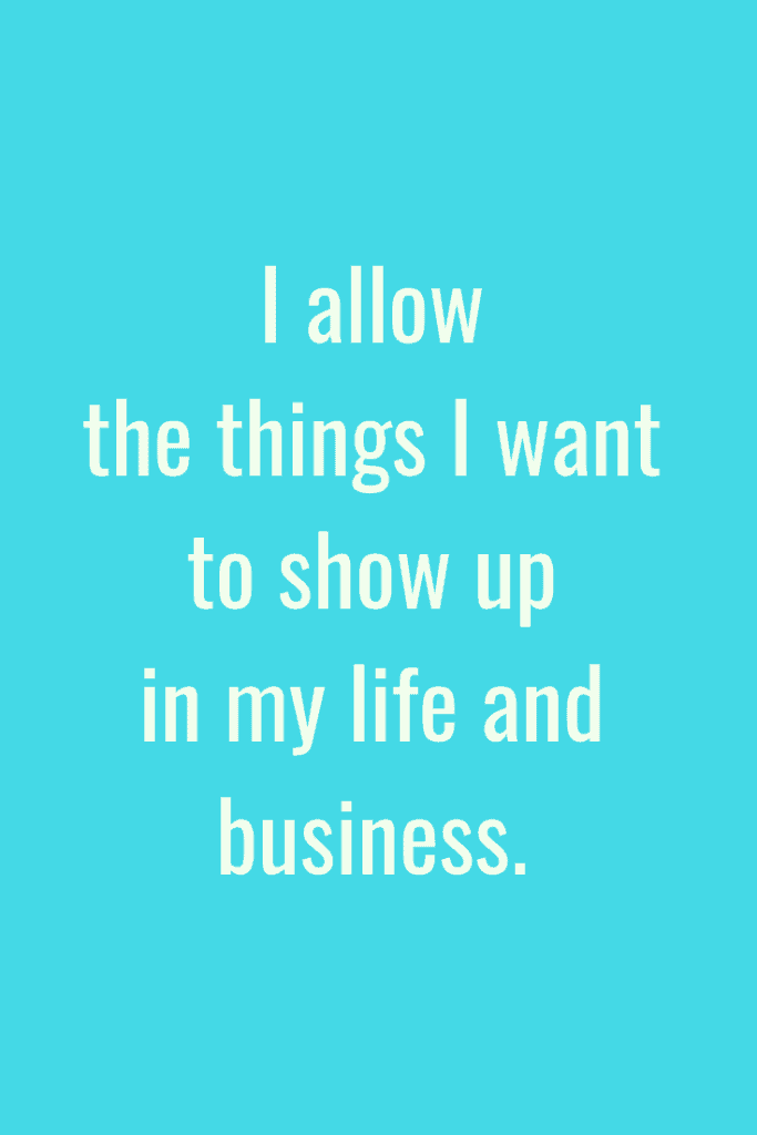 I allow the things I want to show up in my life and business. #Affirmation #lawofattraction #successmindset