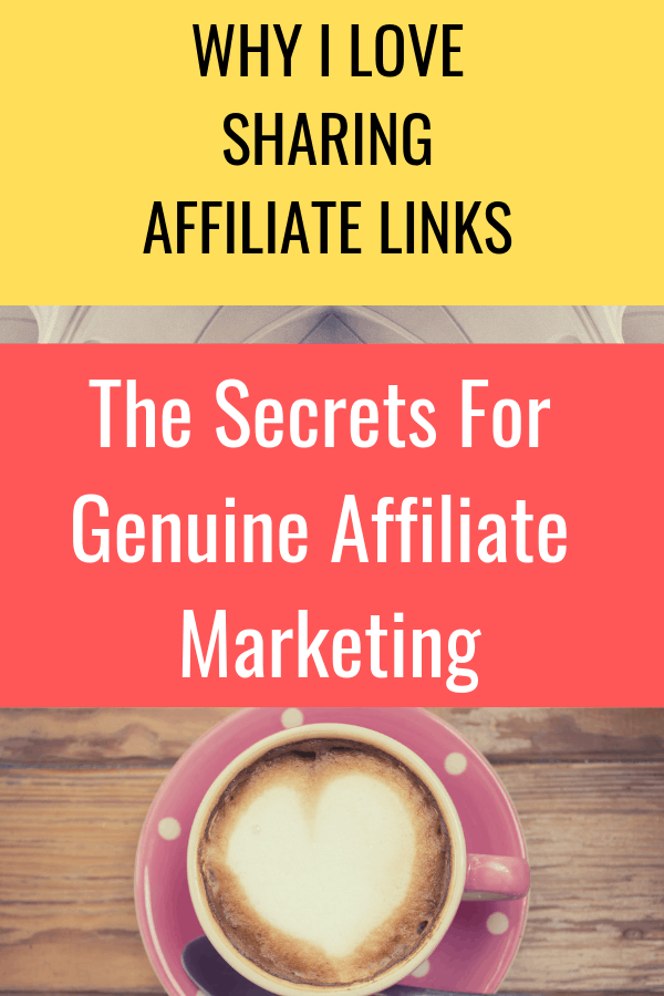 Why I love sharing affiliate links - The secrets for genuine affiliate marketing.    Affiliate marketing doesn't need to be and shouldn't be spammy or fake or just to make money.    When done right, it's a win for you, your audience and the people who offer the affiliate program.   #AffiliateMarketing #HowToBeAnAffiliate  #AffiliateLinks