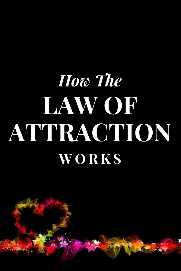 How to use the law of attraction to create a life you love. #LOA #lawofattraction