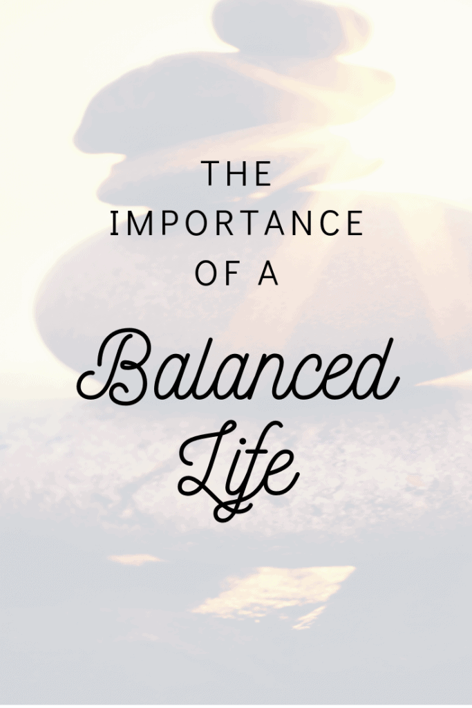 The Importance of Living a Balanced Life