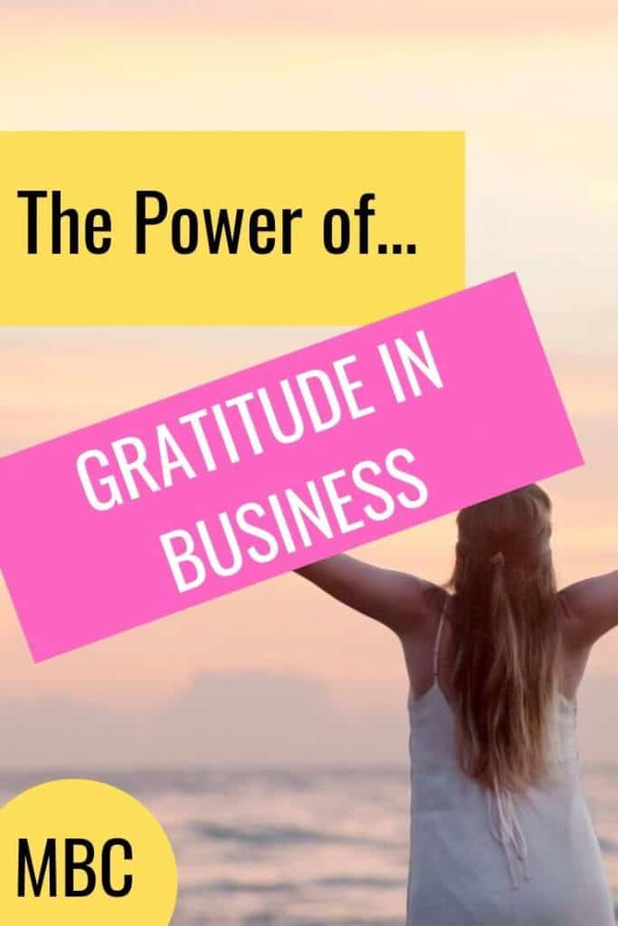 Learn why gratitude is so important in your business and how to use it to help you create the business you want.