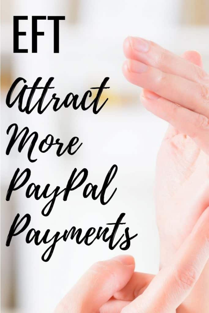 Emotional Freedom Techniques - EFT to attract more PayPal Payments.  Includes full EFT script and more tapping ideas