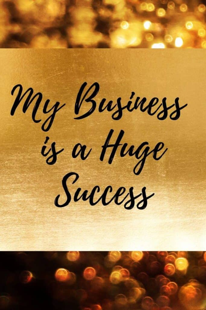 My business is a huge success affirmation and EFT script.