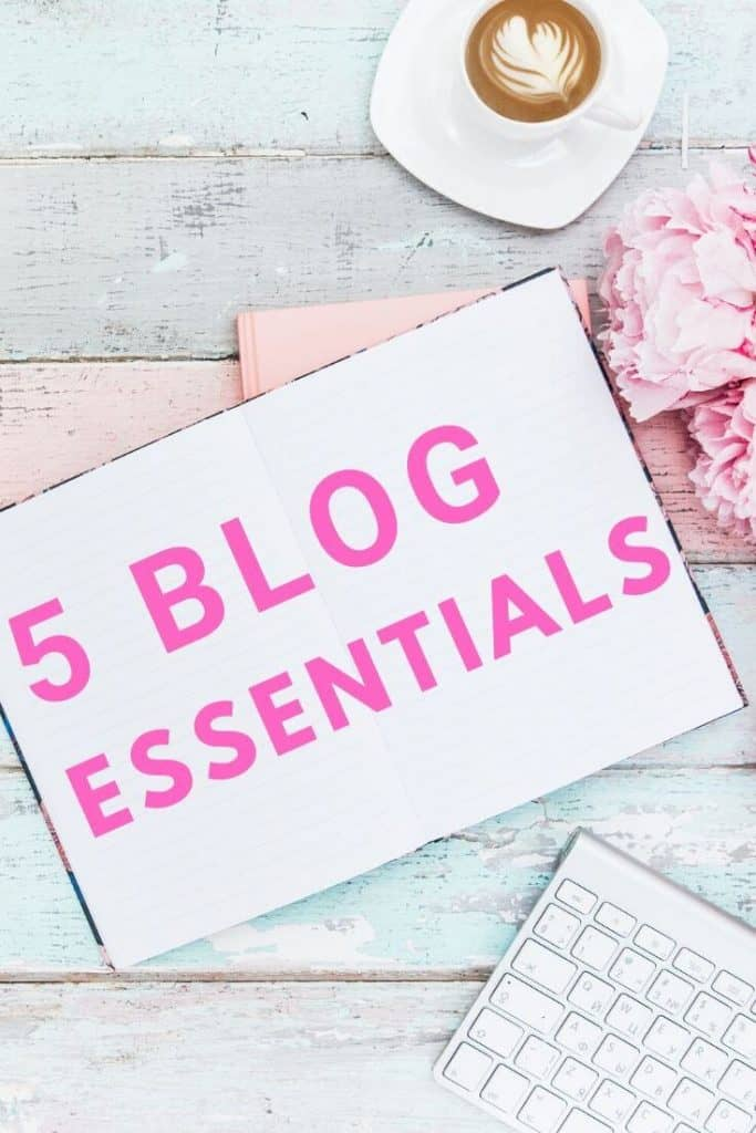5 blog essentails.  These are must have's for any successful blogger.