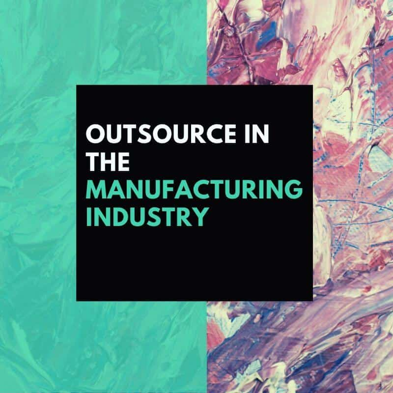 4 Questions To Ask Yourself If You Want To Outsource In The Manufacturing Industry
