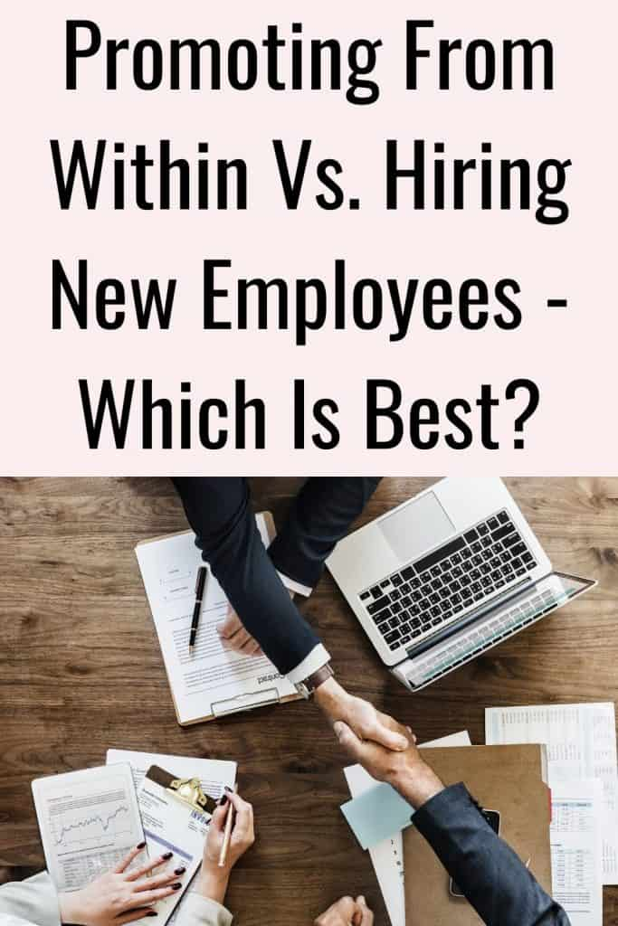 Promoting From Within Vs. Hiring New Employees - Which Is Best?