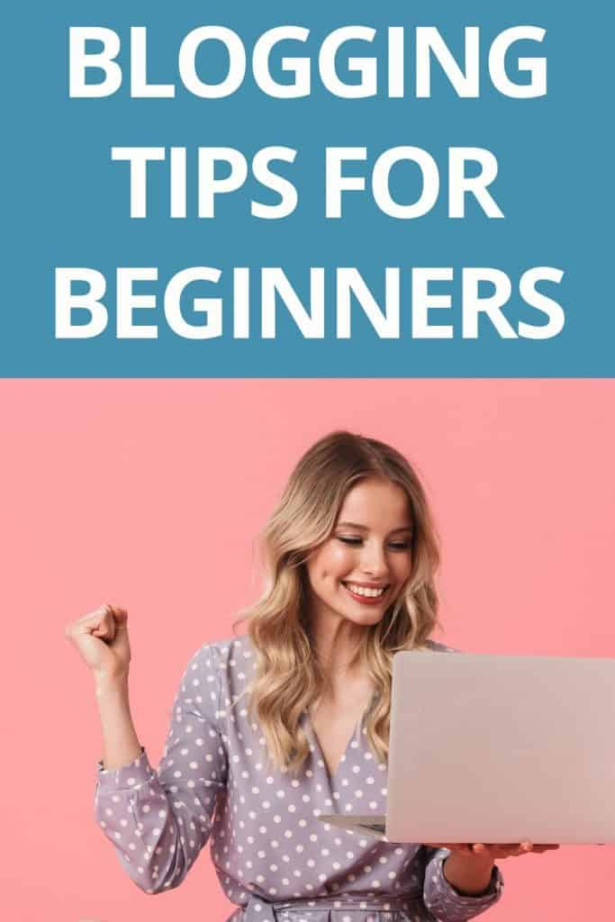 Blogging for beginners tips to help you get off to a successful start to your blogging career.