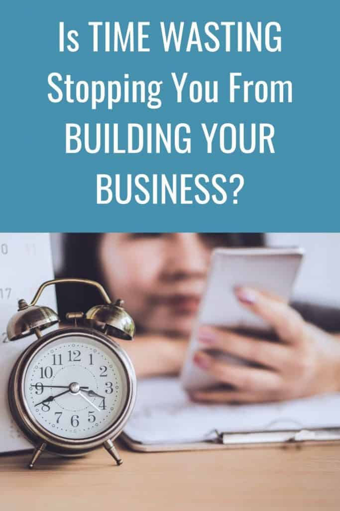 A really honest reality check.  Are you wasting time in your business and not building the business you want?
