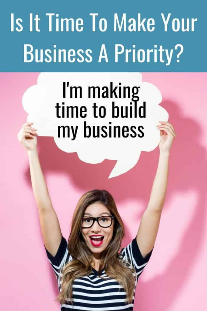 Are you making your business a priority?  Here are some common ways we waste time and don't build the business you want.