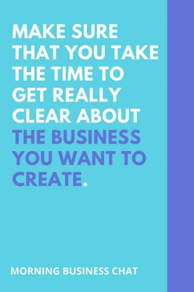 Clarity in business - This law of attarction for business success tip is to make sure that you take the time to get really clear about the business you want to create.