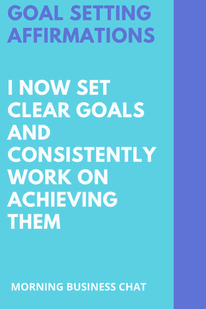 I now set clear goals and consistently work on achieving them.