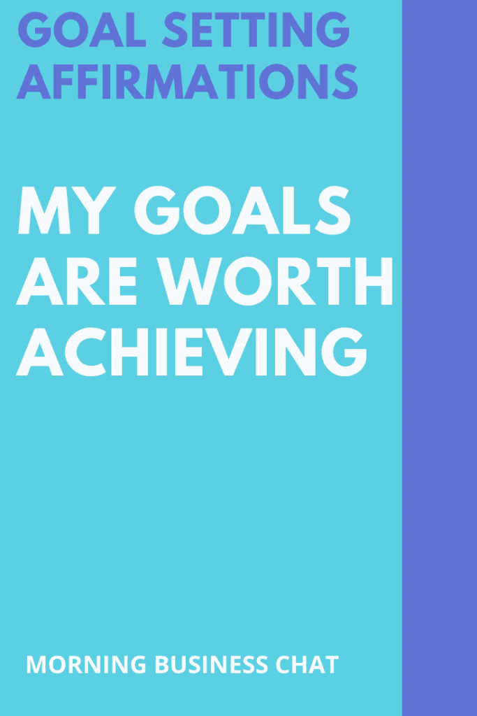My goals are worth achieving affirmation