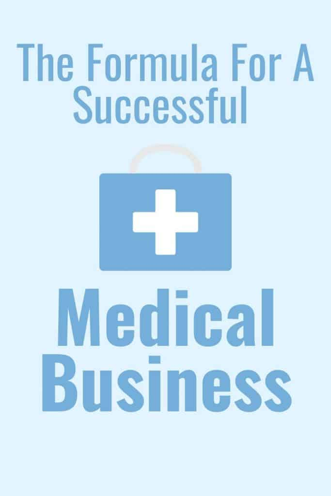 The Formula For A Successful Medical Business